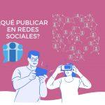 ¿Qué publicar en redes sociales?
